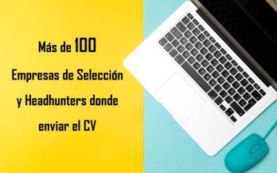 Listado con más de 100 empresas de selección y headhunters donde enviar el CV