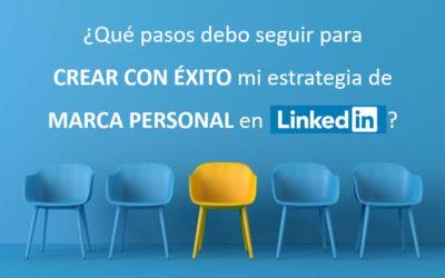 6 pasos para crear tu estrategia de Marca Personal en LinkedIn
